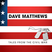 Play & Download Tales From the Civil War by Dave Matthews | Napster