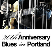 20th Anniversary - Blues in Portland by Various Artists