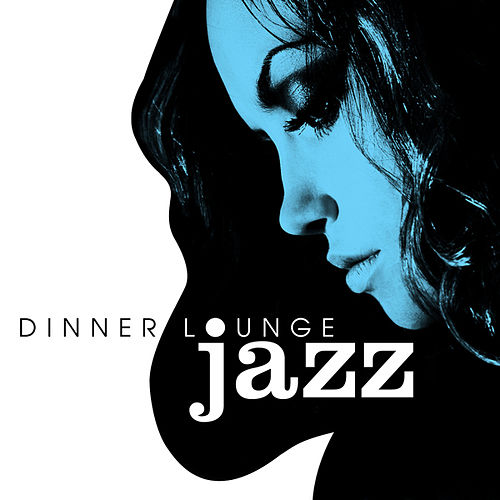 Play & Download Dinner Lounge - Jazz by Various Artists | Napster