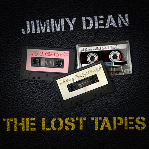 Play & Download Jimmy Dean - The Lost Tapes by Jimmy Dean | Napster