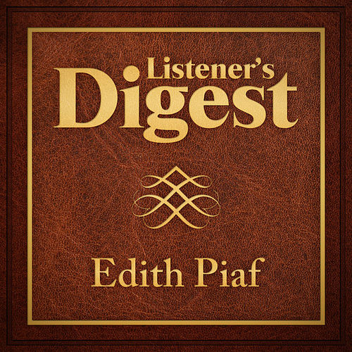 Play & Download Listener's Digest - Edith Piaf by Edith Piaf | Napster