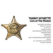 Tammy Wynette - Live at the Rodeo! by Tammy Wynette