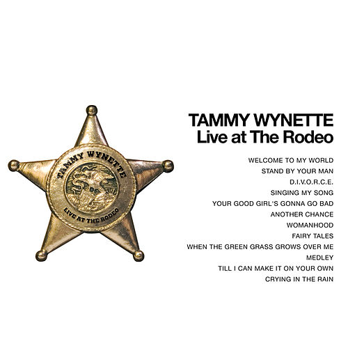 Play & Download Tammy Wynette - Live at the Rodeo! by Tammy Wynette | Napster