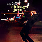 Play & Download Chicago Jazz by Muggsy Spanier | Napster