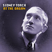 Play & Download At the Organ by Sidney Torch | Napster