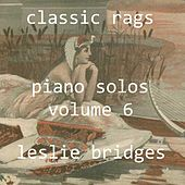 Play & Download Classic Rags Piano Solos, Vol. 6 by Leslie Bridges | Napster