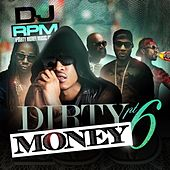 Play & Download Dirty Money Part 6 by DJ RPM | Napster