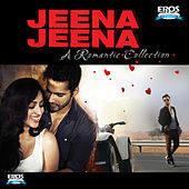 Play & Download Jeena Jeena - A Romantic Collection by Various Artists | Napster