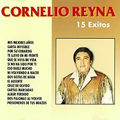 Play & Download Cornelio Reyna 15 Exitos by Cornelio Reyna | Napster