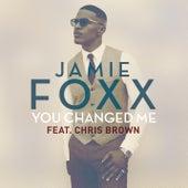 You Changed Me by Jamie Foxx