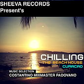 Sheeva Records Present's Chilling the Beach House Curacao by Various Artists