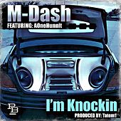Play & Download I'm Knockin (feat. AOneHunnit) by M Dash | Napster