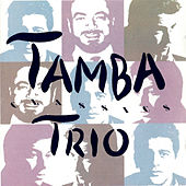 Play & Download Tamba Trio Classics by Tamba Trio | Napster