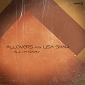 Play & Download All I'm Sayin' by Allovers | Napster