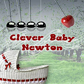 Clever Baby Newton – Classical Music to Improve Kids Memory and Concentration, Brain Exercises and Imaginative Play with Famous Composers, Stimulate Infant Brain Activity, Child Development by Preschool Songs Academy