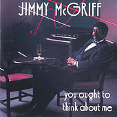 You Ought To Think About Me by Jimmy McGriff