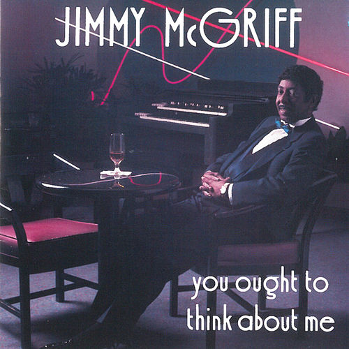 Play & Download You Ought To Think About Me by Jimmy McGriff | Napster