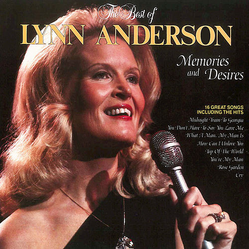 Play & Download The Best of Lynn Anderson: Memories and Desires by Lynn Anderson | Napster