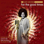 For the Good Times by Ruby Winters