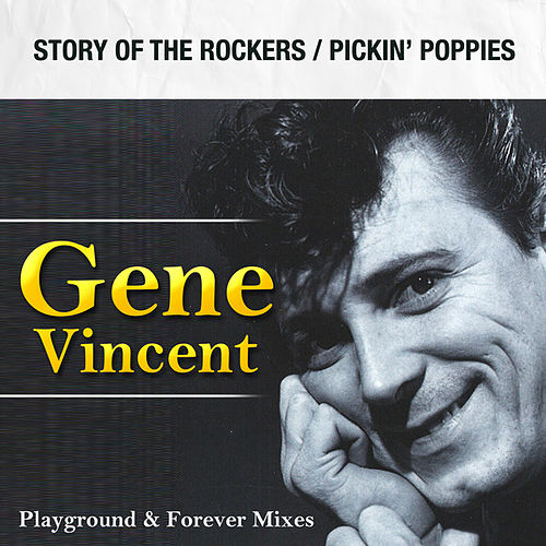 Play & Download Story of the Rockers / Pickin' Poppies by Gene Vincent | Napster