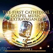 Play & Download The First Cathedral Gospel Music Extravaganza, Vol. 1 by Various Artists | Napster