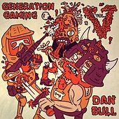 Play & Download Generation Gaming V by Dan Bull | Napster