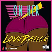 On Her - Single by LoveRance