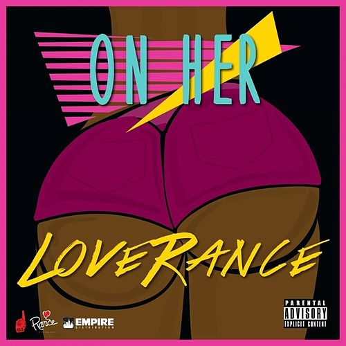Play & Download On Her - Single by LoveRance | Napster