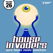 Play & Download House Invaders - Pure House Music, Vol. 26 by Various Artists | Napster