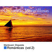 Play & Download Orquestas Maravillosas, Románticas Vol. 2 by Mantovani | Napster