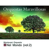 Play & Download Orquestas Maravillosas, Nel Mondo Vol. 2 by Mantovani | Napster