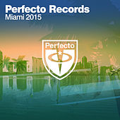 Play & Download Perfecto Records - Miami 2015 by Various Artists | Napster