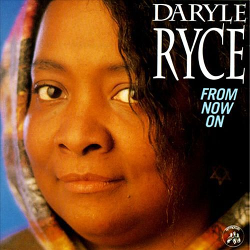 Play & Download From Now On by Daryle Ryce | Napster