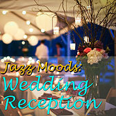 Play & Download Jazz Moods: Wedding Reception, Vol.1 by Various Artists | Napster