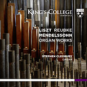 Play & Download Liszt, Reubke, Mendelssohn: Organ Works by Stephen Cleobury | Napster