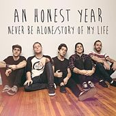 Play & Download Never Be Alone / Story of My Life by An Honest Year | Napster
