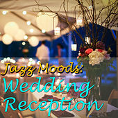 Jazz Moods: Wedding Reception, Vol.3 by Various Artists