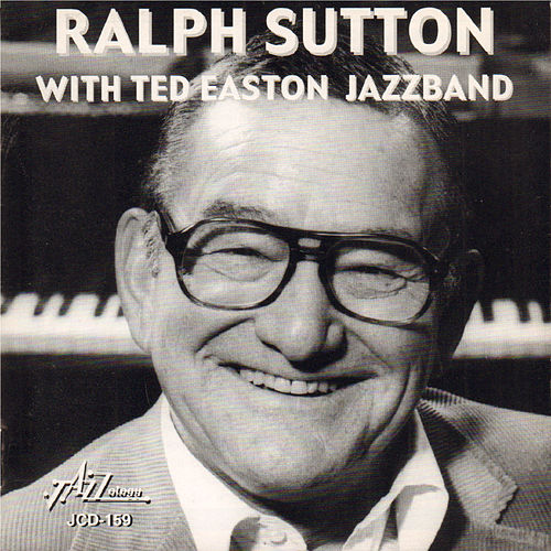 Play & Download Ralph Sutton with Ted Easton Jazzband by Ralph Sutton | Napster