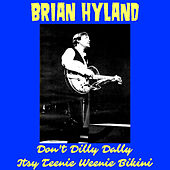 Don't Dilly Dally by Brian Hyland