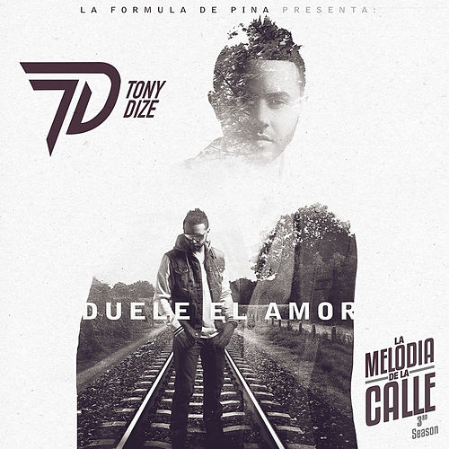 Play & Download Duele el Amor by Tony Dize | Napster