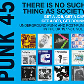 Soul Jazz Records Presents There is No Such Thing as Society. Get a Job, Get a Car, Get a Bed, Get Drunk! - Underground Punk and Post Punk in the UK, 1977-1981, Vol. 2. von Various Artists