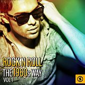 Play & Download Rock n' Roll the 1960s Way, Vol. 1 by Various Artists | Napster