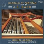 Play & Download Chorals et Partitas autour de J.S. Bach by Michel Alabau | Napster