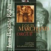 Louis Marchand: L'œuvre pour orgue by Jean-Baptiste Robin