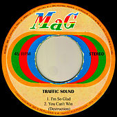 Play & Download I'm so Glad by Traffic Sound | Napster