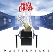 Play & Download Masterpeace by Metal Church | Napster