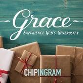 Grace: Experience God's Generosity by Chip Ingram