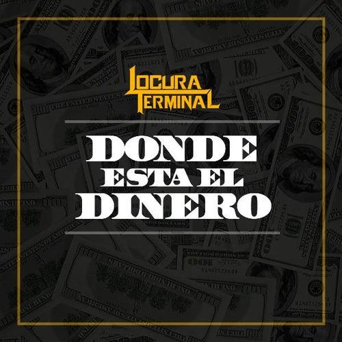 Play & Download Donde Esta El Dinero by Locura Terminal | Napster