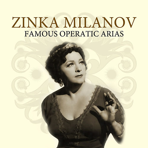 Play & Download Famous Operatic Arias by Zinka Milanov | Napster