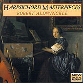Play & Download Harpsichord Masterpieces by Robert Aldwinckle | Napster